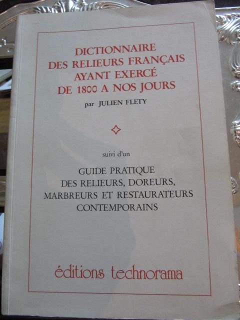 Julien Flety Dictionnaire Des Relieurs Francais Livres Anciens Neufs Ouvrages Anciens Livres Rares Tresors De Celine Et Bien D Autres